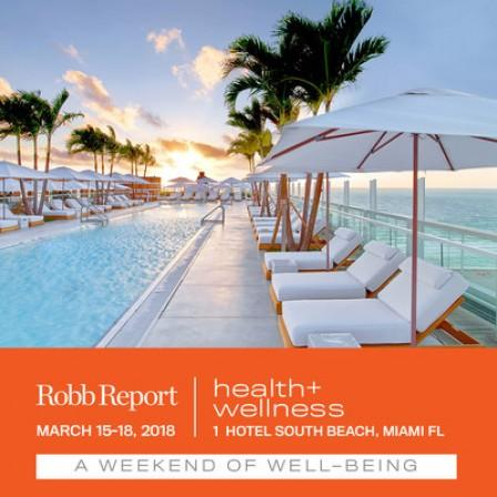 Robb Report Announces 3rd Annual Health + Wellness Experience